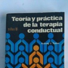 Libros de segunda mano: TEORÍA Y PRÁCTICA DE LA TERAPIA CONDUCTUAL. Lote 172186782