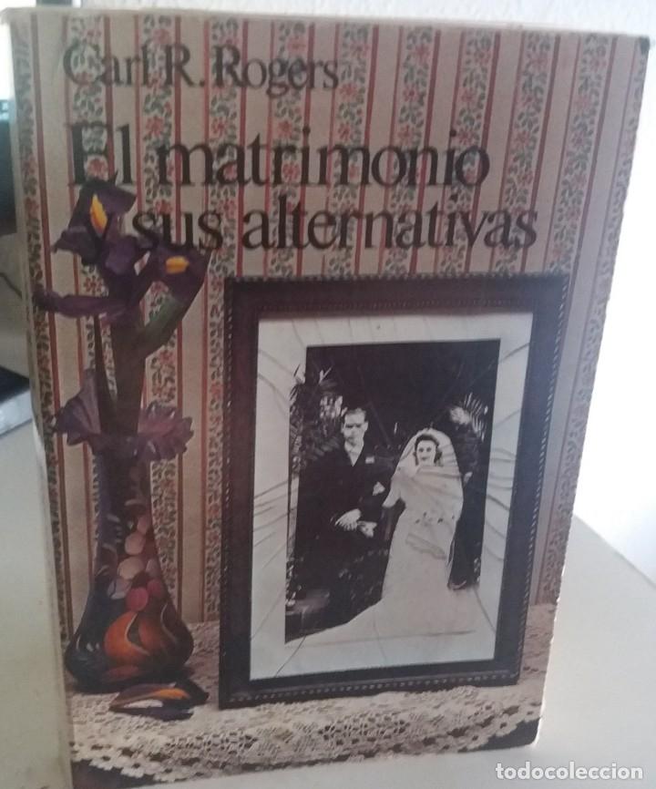 EL MATRIMONIO Y SUS ALTERNATIVAS - ROGERS, CARL R. (Libros de Segunda Mano - Pensamiento - Psicología)