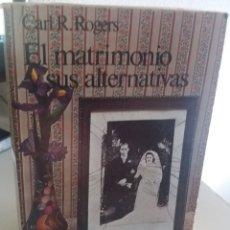 Libros de segunda mano: EL MATRIMONIO Y SUS ALTERNATIVAS - ROGERS, CARL R.. Lote 172252517