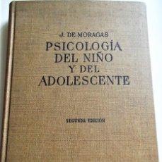 Libros de segunda mano: PSICOLOGÍA DEL NIÑO Y DEL ADOLESCENTE DE J. DE MORAGAS. EDITORIAL LABOR.. Lote 172332133