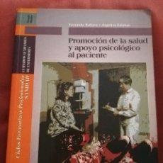 Libros de segunda mano: PROMOCIÓN DE LA SALUD Y APOYO PSICOLÓGICO AL PACIENTE (FERNANDO BALLANO / ANGELICA ESTEBAN). Lote 172630738