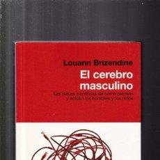 Libros de segunda mano: EL CEREBRO MASCULINO - LOUANN BRIZENDINE - RBA EDITORIAL 2010. Lote 172819459