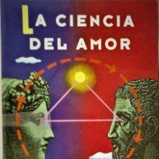 Libros de segunda mano: JOHN BAINES - LA CIENCIA DEL AMOR. Lote 172828184