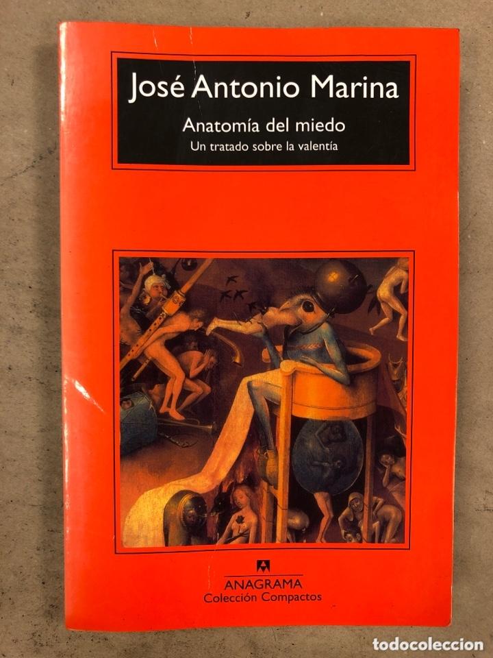 ANATOMÍA DEL MIEDO (UN TRATADO SOBRE LA VALENTÍA). JOSÉ ANTONIO MARINA. 255 PÁGINAS. (Libros de Segunda Mano - Pensamiento - Psicología)