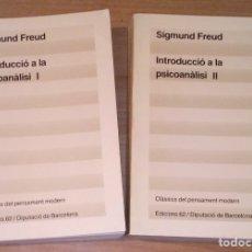 Libros de segunda mano: SIGMUND FREUD - INTRODUCCIÓ A LA PSICOANÀLISI - EDICIONS 62, 1986. Lote 172885060