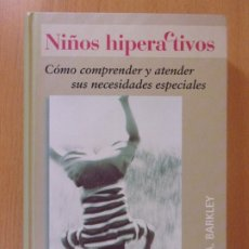 Libros de segunda mano: NIÑOS HIPERACTIVOS / RUSSELL A. BARKLEY / 2001. CIRCULO DE LECTORES. Lote 173024047