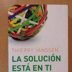 Libros de segunda mano: LA SOLUCIÓN ESTA EN TI / THIERRY JANSSEN / 2007. MR. Lote 173025138