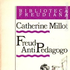 Libros de segunda mano: CATHERINE MILLOT . FREUD ANTIPEDAGOGO (PAIDÓS, 1982). Lote 173074424