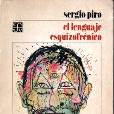 Libros de segunda mano: SERGIO PIRO : EL LENGUAJE ESQUIZOFRÉNICO (FONDO DE CULTURA, 1987). Lote 173150573
