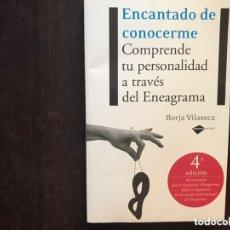 Libros de segunda mano: ENCANTADO DE CONOCERME COMPRENDE LA PERSONALIDAD A TRAVÉS DEL ENEAGRAMA. BORJA VILASECA. Lote 173431367