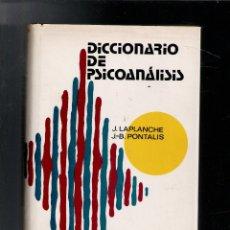Libros de segunda mano: DICCIONARIO DE PSICOANÁLISIS, LAPOLONCHE. PONTALIS. Lote 173542319