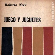 Libros de segunda mano: ROBERTO NERI : JUEGO Y JUGUETES (EUDEBA, 1963). Lote 173660958