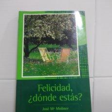 Libros de segunda mano: FELICIDAD ¿DONDE ESTAS?JOSE M MOLINER . Lote 173824985