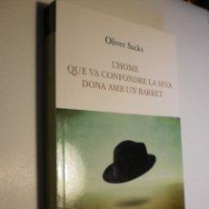 Libros de segunda mano: OLIVER SACKS L'HOME QUE VA CONFONDRE LA SEVA DONA AMB UN BARRET. LA MAGRANA 2012 319 PÀG (BON ESTAT). Lote 173876542