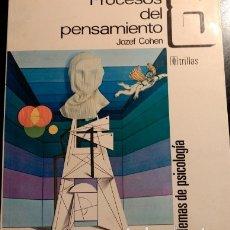 Libros de segunda mano: PROCESOS DEL PENSAMIENTO. - COHEN, JOZEF.. Lote 173701427