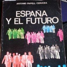 Libros de segunda mano: ESPAÑA Y EL FUTURO. - PAPELL CERVERA, ANTONIO.. Lote 173735034