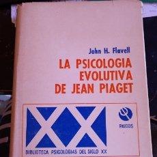 Libros de segunda mano: LA PSICOLOGIA EVOLUTIVA DE JEAN PIAGET. - FLAVELL, JOHN H.. Lote 173750279