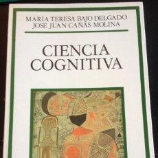 Libros de segunda mano: CIENCIA COGNITIVA. - BAJO DELGADO/CAÑAS MOLINA, MARIA TERESA/JOSE JUAN.. Lote 173732414