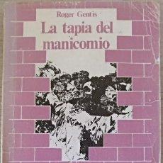 Livres d'occasion: LA TAPIA DEL MANICOMIO. - GENTIS, ROGER.. Lote 173773173