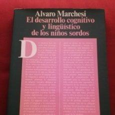 Libros de segunda mano: EL DESARROLLO COGNITIVO Y LINGÜÍSTICO DE LOS NIÑOS SORDOS (ÁLVARO MARCHESI) ALIANZA PSICOLOGÍA. Lote 174079275