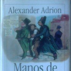 Libros de segunda mano: ALEXANDER ADRION - MANOS DE SEDA (LOS TRUCOS SECRETOS DE CARTERISTAS Y OTROS AMANTES DE LA PROPIEDAD. Lote 168686852