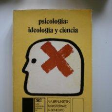 Libros de segunda mano: PSICOLOGIA; IDEOLOGIA Y CIENCIA. Lote 174211625