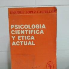 Libros de segunda mano: PSICOLOGIA CIENTIFICA Y ETICA ACTUAL. Lote 174213648