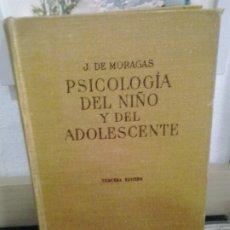 Libros de segunda mano: LMV - PSICOLOGÍA DEL NIÑO Y DEL ADOLESCENTE. J. DE MORAGAS. Lote 174359774