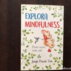 Libros de segunda mano: EXPLORA MINDFULNESS. JUANJO PINEDA. COMO NUEVO. Lote 174426077