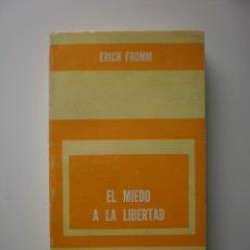 Libros de segunda mano: EL MIEDO A LA LIBERTAD. Lote 174885295