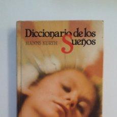 Libros de segunda mano: DICCIONARIO DE LOS SUEÑO.S - HANNS KURTH. TDK413. Lote 174891953