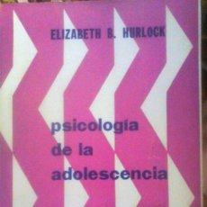 Libros de segunda mano: ELIZABETH B. HURLOCK - PSICOLOGÍA DE LA ADOLESCENCIA. Lote 166122654