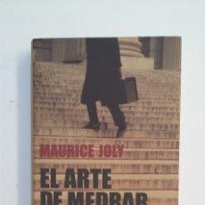 Libros de segunda mano: EL ARTE DE MEDRAR. MANUAL DEL TREPADOR. - JOLY, MAURICE. GALAXIA GUTENBERG. CIRCULO LECTORES TDK414. Lote 174930200