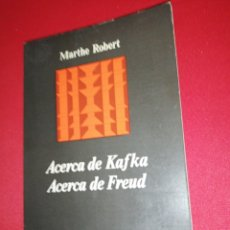 Libros de segunda mano: ACERCA DE KAFKA Y FREUD (MARTHE ROBERT). Lote 174993233