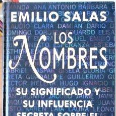 Libros de segunda mano: EMILIO SALAS - LOS NOMBRES (SU SIGNIFICADO Y SU INFLUENCIAS SECRETA SOBRE EL CARÁCTER Y EL DESTINO). Lote 175017003