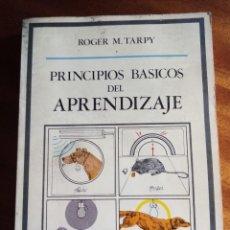 Libros de segunda mano: PRINCIPIOS BÁSICOS DEL APRENDIZAJE. ROGER M. TARPY. 1.983. EDITORIAL UNIVERSITARIA DEBATE.. Lote 175252454