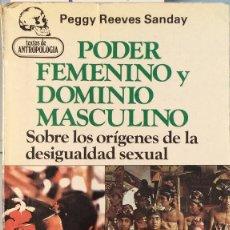 Libros de segunda mano: PODER FEMENINO Y DOMINIO MASCULINO - PEGGY REEVES SANDAY. Lote 175378173