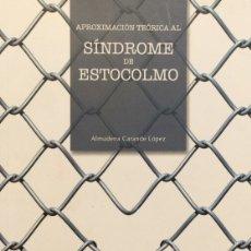 Libros de segunda mano: APROXIMACIÓN TEÓRICA AL SÍNDROME DE ESTOCOLMO - ALMUDENA CARANDE LÓPEZ. Lote 175381002
