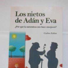 Libros de segunda mano: LOS NIETOS DE ADAN Y EVA. ¿POR QUE LA NATURALEZA NOS HACE ENVEJECER?. CARLOS ZAFON. DEBIBL. Lote 175396037