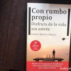 Libros de segunda mano: CON RUMBO PROPIO DISFRUTE DE LA VIDA SIN ESTRÉS. ANDRÉS MARTÍN. COMO NUEVO. Lote 175558385