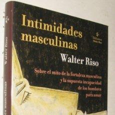 Libros de segunda mano: INTIMIDADES MASCULINAS - WALTER RISO. Lote 175573279
