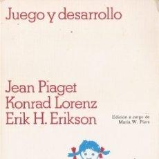 Libros de segunda mano: JUEGO Y DESARROLLO - PIAGET, JEAN & LORENZ, KONRAD & ERIKSON, ERIK H. - 1982. Lote 175788528