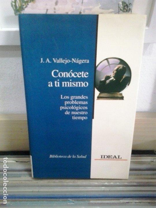 LMV - CONÓCETE A TI MISMO. J. A. VALLEJO-NÁGERA (Libros de Segunda Mano - Pensamiento - Psicología)