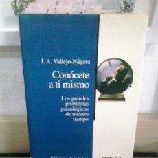 Libros de segunda mano: LMV - CONÓCETE A TI MISMO. J. A. VALLEJO-NÁGERA. Lote 175829810