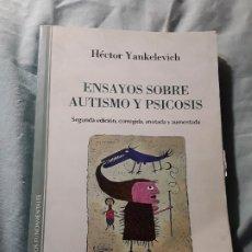 Libros de segunda mano: ENSAYOS SOBRE AUTISMO Y PSICOSIS, DE HECTOR YANKELEVICH. BUENOS AIRES, 2010. RARO. PSIQUIATRIA.. Lote 175930194