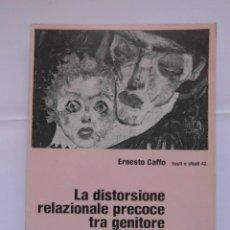 Libros de segunda mano: LA DISTORSIONE RELAZIONALE PRECOCE TRA GENITORE E BAMBINO. ERNESTO CAFFO. DEBIBL. Lote 176171377