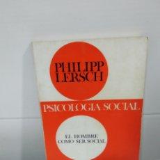 Libros de segunda mano: PSICOLOGIA SOCIAL EL HOMBRE COMO SER SOCIAL. Lote 176171570