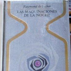 Libros de segunda mano: RAYMOND DE BECKER - LAS MAQUINACIONES DE LA NOCHE. Lote 176173819