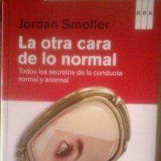 Libros de segunda mano: JORDAN SMOLLER - LA OTRA CARA DE LO NORMAL (TODOS LOS SECRETOS DE LA CONDUCTA NORMAL Y ANORMAL). Lote 176206728