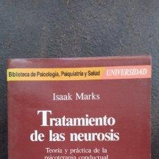 Libros de segunda mano: ISAAK MARKS: TRATAMIENTO DE LA NEUROSIS. TEORÍA Y PRÁCTICA DE LA PSICOTERAPIA CONDUCTUAL. Lote 176236423
